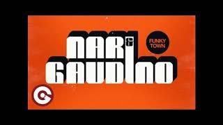Nari, Gaudino   FunkyTown (Extended Mix)