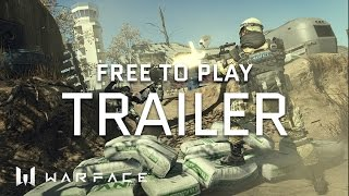 Warface - Trailer - Free to Play Trailer
