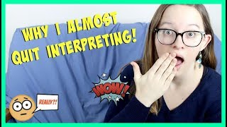 Why I Almost Quit Interpreting! ⎮ ASL Stew