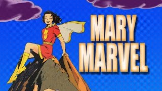 Lost Hero of the Golden Age  Ep. 12: Mary Marvel