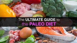 THE ULTIMATE GUIDE TO THE PALEO DIET!