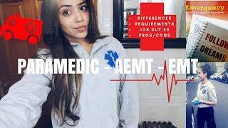 PARAMEDIC, AEMT & EMT: DIFFERENCES/ JOB DUTIES/ REQUIREMENTS