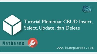 Tutorial Membuat CRUD Insert, Select, Update, Delete pada Netbeans
