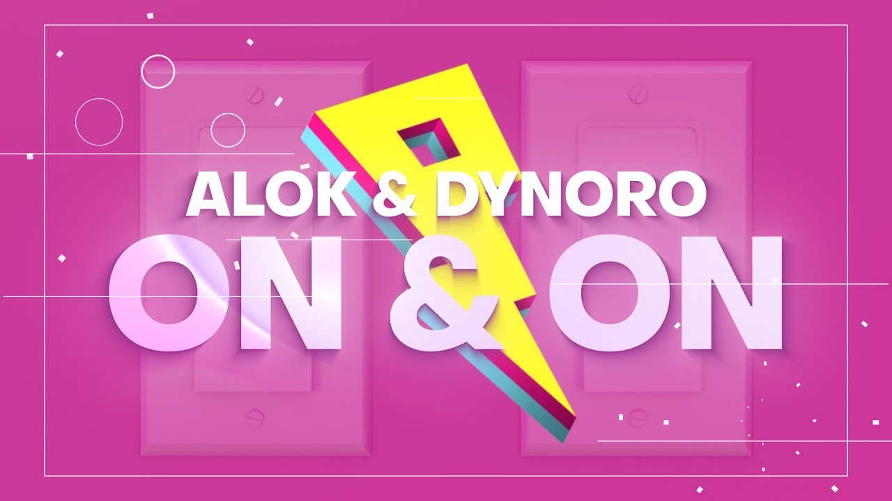 Alok & Dynoro – On & On
