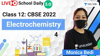 Class 12 | Electrochemistry-4 | Chemistry | Unacademy Class 11&12 | Monica Bedi - MONICA