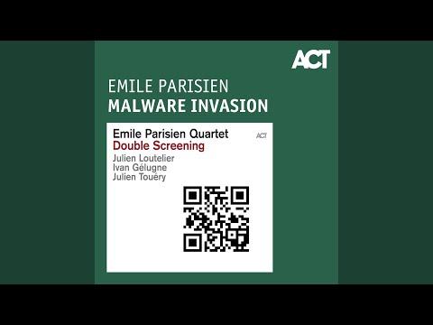 Emile Parisien Malware Invasion With Julien Touéry Ivan Gélugne  Julien Loutelier