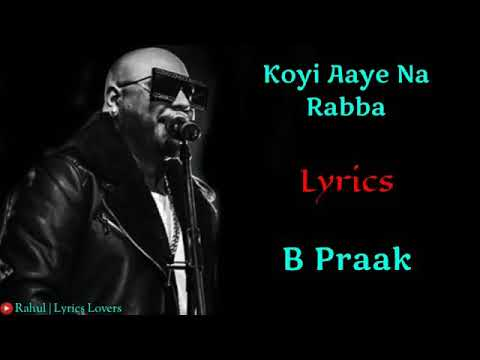 (Lyrics) koi aaye na rabba | B. Praak, Rochak kumar, Gippy G, Zareen khan new song