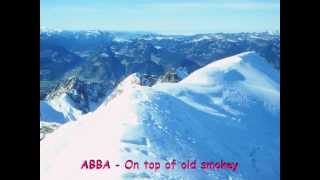 ABBA - On top of Old Smokey