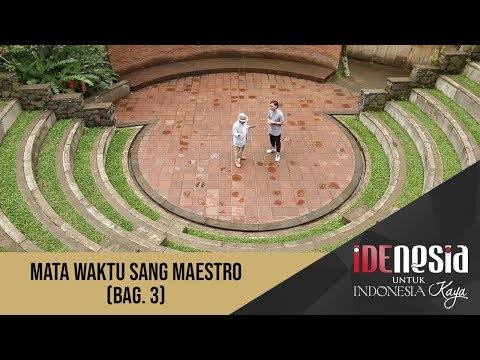 Idenesia: Mata Waktu Sang Maestro Segmen 3