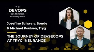 The DEVOPS Conference: The journey of DevSecOps at Tryg Insurance