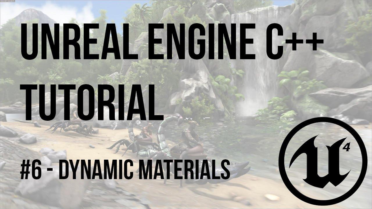 Unreal Engine C++ Tutorial - Episode 6: Dynamic Materials