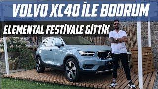 Volvo XC40 İle Bodrum Elemental Festivale Gittik