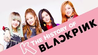 The History of BLACKPINK 블랙핑크