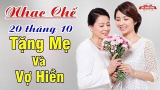 Nhạc Chế 20 Tháng 10   Tặng Riêng Cho Mẹ Và Vợ Hiền   Rất Hay Và Ý Nghĩa