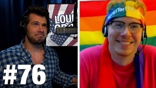 #76 LET'S GAY ALL THE THINGS! Matt Mitrione, Dr. Boniface, and Chad with AIDS | Louder With Crowder