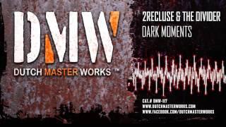 2Recluse & The Divider - Dark Moments lyrics • Hardstyle