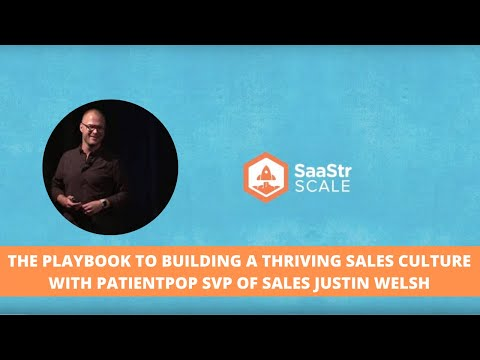 The Playbook to Building a Thriving Sales Culture with PatientPop SVP of Sales Justin Welsh (Video + Transcript)