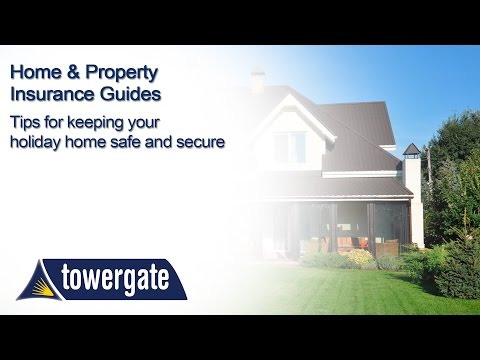 Tips for Keeping your Holiday Home Safe and Secure