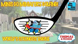 Minis Go Miniature Golfing!! | World's Strongest Engine | Thomas And Friends Toy Trains