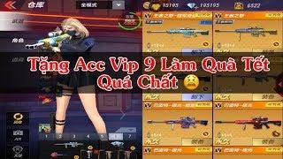 CF Legends : Chia Tay Tặng Acc Vip 9 Làm Quà Tết