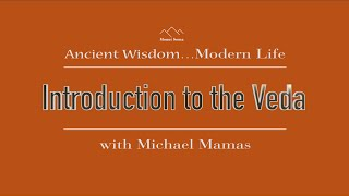 Vedic Concepts: Introduction to the Veda, with Michael Mamas