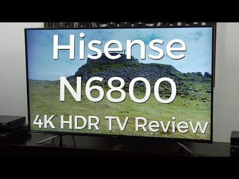 Hisense N6800 4K HDR TV Review