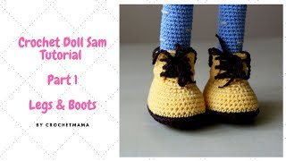 Crochet Amigurumi Doll Sam (Part 1) - Legs & Boots