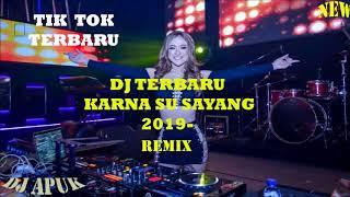 DJ KARNA SU SAYANG ♫ LAGU TIK TOK TERBARU REMIX 2018