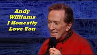 Αndy Williams.........I Honestly Love You.