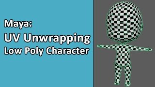 Maya: Simple Character Part 02 - UV Unwrapping Model