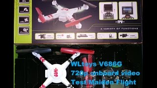 WLtoys V686G - RTF FPV 5.8G mini-quadcopter - 720p onboard video. Test/Maiden flight