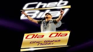 Cheb Bilal - Ola Ola Ola