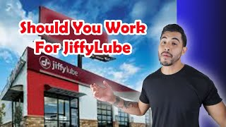 Should You Work For Jiffy Lube