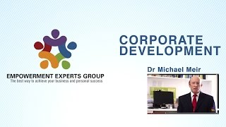 Corporate Development –Dr. Michael Meir, president of Empowerment Experts Group