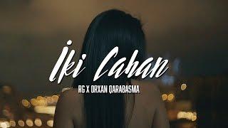 RG & Orxan Qarabasma -  2 Cahan