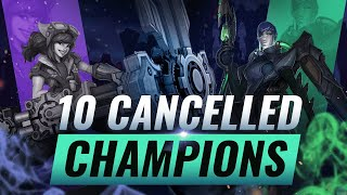 10 CANCELLED Champions You NEVER KNEW Existed - League of Legends
