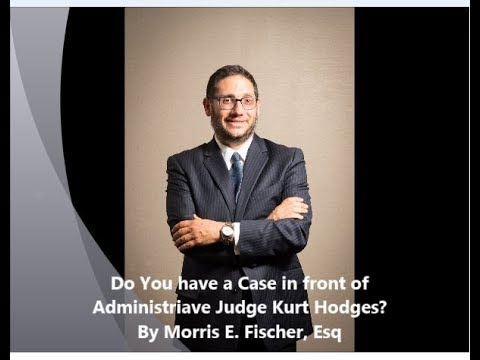 Do You Have a Case in Front of Administrative Judge Kurt Hodges?