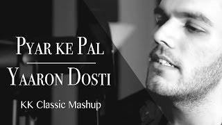 Pyar Ke Pal | Yaaron Dosti (KK Mashup) | Avish Sharma ft. Zorran Mendonsa