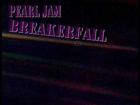 Pearl Jam - Breakerfall