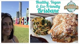 Vegan Brisbane Australia on the Healthy Voyager's Australian Adventure Travel Show