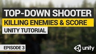 Let's Make: Top-Down Shooter in Unity | Episode 3: Killing Enemies & Score System!