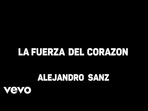 La fuerza del corazón Alejandro Sanz