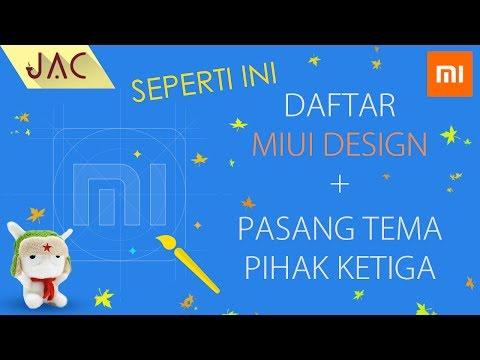 Video Cara Daftar MIUI Design & Pasang Tema Pihak Ketiga [JAC Art Code]