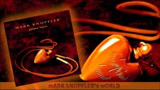 Mark Knopfler - I'm the Fool