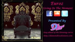 Euroz - Living In The Moment (W/Download Link)