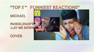 MICHAEL PANGILINAN - LAY ME DOWN - FUNNIEST REACTION'S COMPILATION -