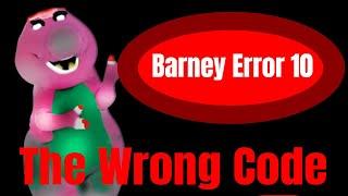 Barney Error 10 (The Wrong Code)
