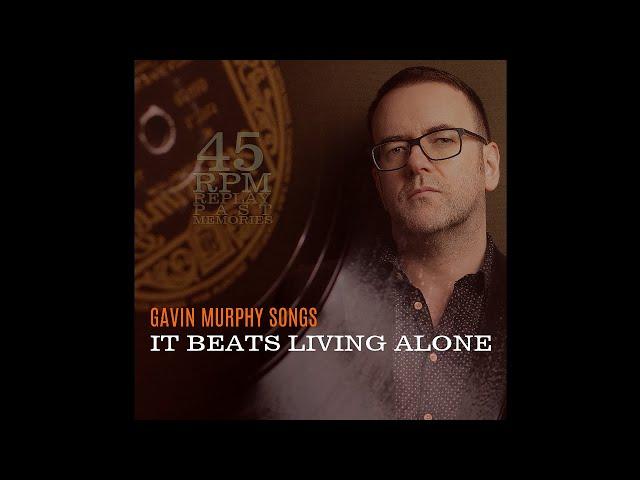 It Beats Living Alone  - Gavin Murphy Songs