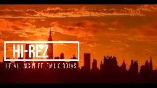 Hi Rez Up All Night Ft. Emilio Rojas