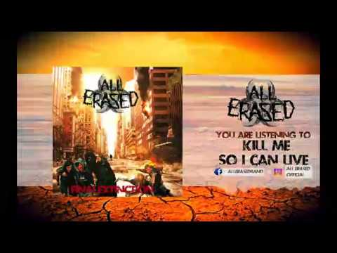 All Erased - All Erased - Kill me, so I can live